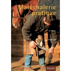 Maréchalerie Pratique 3ème edition Dépannage Ferrage par Claude Lux